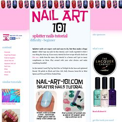 Splatter Nails Tutorial - Nail Art 101