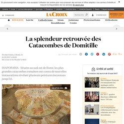La splendeur retrouvée des Catacombes de Domitille - La Croix