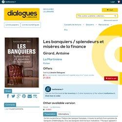 Les banquiers / splendeurs et misères de la finance, Girard, Antoine, La Martinière, Fiction, 9782732464480