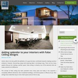 Adding splendor to your interiors with False Ceiling designs