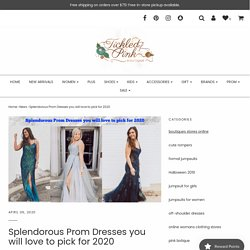 Splendorous Prom Dresses you will love to pick for 2020