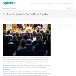 30+ Great Free Images For Your Next Event Promotion
