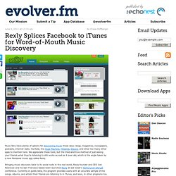Rexly Splices Facebook to iTunes for Word-of-Mouth Music Discovery