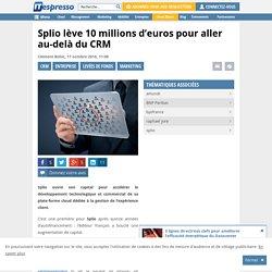 Splio lève 10 millions d'euros pour aller au-delà du CRM