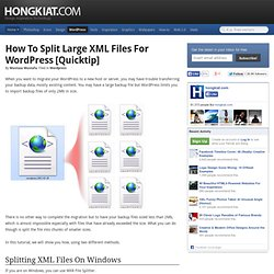 How to Split Large XML Files for WordPress [Quicktip]