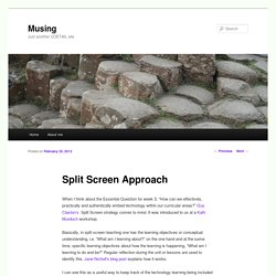 Split Screen Approach