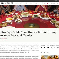 This App Splits Your Dinner Bill According to Societal Racism and Sexism
