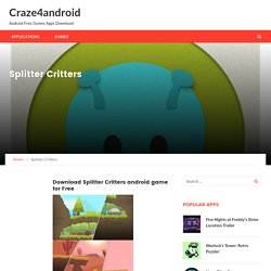 Splitter Critters – Craze4android