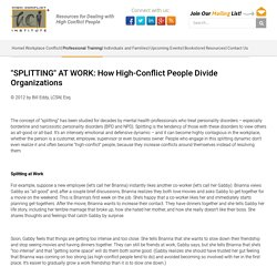 """SPLITTING"" AT WORK: How High-Conflict People Divide Organizations - High Conflict Institute"