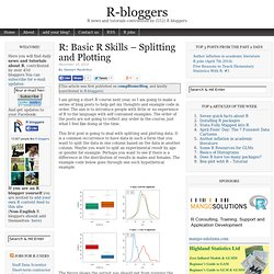 R: Basic R Skills – Splitting and Plotting