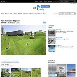 Fort Werk aan 't Spoel / RAAAF + Atelier de Lyon