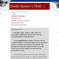 Daniel Spoerri (1930- ): Sa démarche artistique