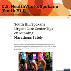 South Hill Spokane Urgent Care Center Tips on Running Marathons Safely