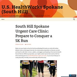 South Hill Spokane Urgent Care Clinic: Prepare to Conquer a 5K Run