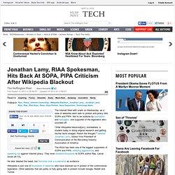 Jonathan Lamy, RIAA Spokesman, Hits Back At SOPA, PIPA Criticism After Wikipedia Blackout