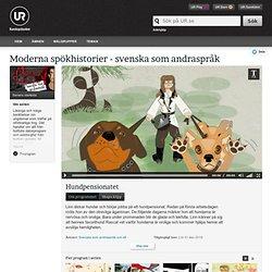 Moderna spökhistorier - svenska som andraspråk: Hundpensionatet