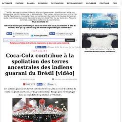Coca-Cola contribue à la spoliation des terres ancestrales des indiens guarani du Brésil [vidéo]