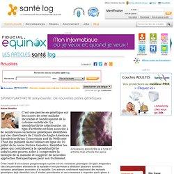 SPONDYLARTHRITE ankylosante: De nouvelles pistes génétiques