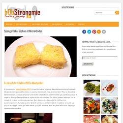 Sponge Cake, Siphon et Micro-Ondes