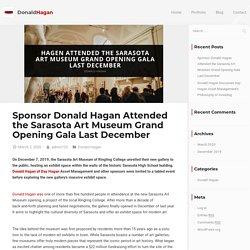Sponsor Donald Hagan Attended Sarasota Art Museum Grand Opening