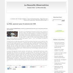 Le PSG, sponsor pour 5 saisons de l'OM : La Nouvelle Observatrice