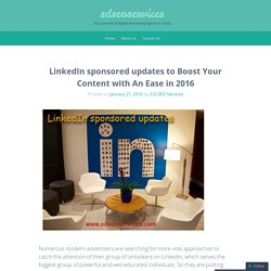 LinkedIn sponsored updates to Boost Your Content with An Ease in 2016