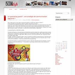 Le sponsoring sportif : une stratégie de communication gagnante ? @ ISCOM Life