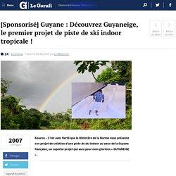 [Sponsorisé] Guyane : Découvrez Guyaneige, le premier projet de piste de ski indoor tropicale !