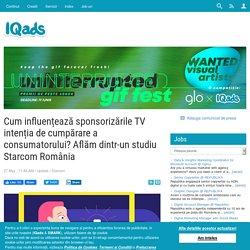 Cum influențează sponsorizările TV intenția de cumpărare a consumatorului? Aflăm dintr-un studiu Starcom România