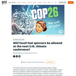 Will fossil fuel sponsors be allowed at the next U.N. climate conference? By Emily Pontecorvo on Aug 20, 2020 at 3:55 am