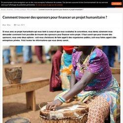 Comment trouver des sponsors pour financer un projet humanitaire ?