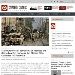 State Sponsors of Terrorism: US Planned and Carried out 9/11 Attacks, but Blames Other Countries for Them Out