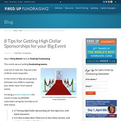 8 Tips for Getting High Dollar Sponsorships for your Big Event - Fired-Up Fundraising with Gail Perry