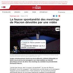 La fausse spontanéité des meetings de Macron dévoilée par une vidéo - rts.ch - Repérages web