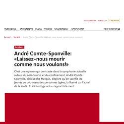 André Comte-Sponville: «Laissez-nous mourir comme nous voulons!»