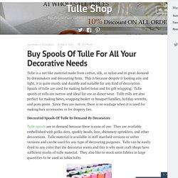 Buy Spools Of Tulle For All Your Decorative Needs – Tulle Shop