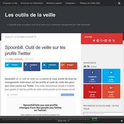 Spoonbill. Outil de veille sur les profils Twitter – Les outils de la veille