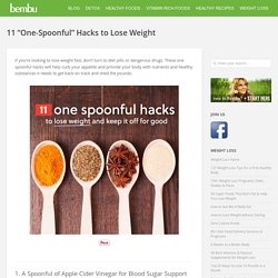 "11 ""One-Spoonful"" Hacks to Lose Weight"