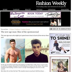 The new age man: Rise of the spornosexual - Fashion Weekly