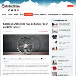 Sport au bureau : une roue de hamster