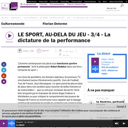 LE SPORT, AU-DELA DU JEU - 3/4 - La dictature de la performance