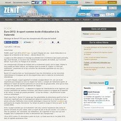 Euro 2012: le sport comme école d'éducation à la fraternité