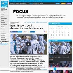 Iran : le sport, outil d'émancipation des femmes