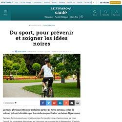 Du sport, pour prévenir et soigner les idées noires