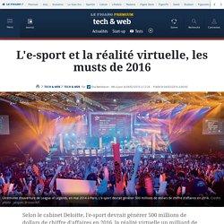 L'e-sport et la réalité virtuelle, les musts de 2016