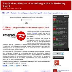 E-COMMERCE - Rossignol lance son site marchand et capitalise sur le web-to-store