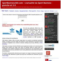 Adidas veut booster ses ventes et sa notoriété grâce aux Jeux Olympiques 2012