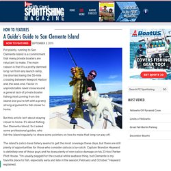 Pacific Coast Sportfishing Magazine – A Guide's Guide to San Clemente Island