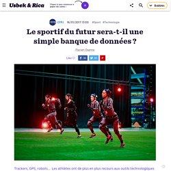 Le sportif du futur sera-t-il une simple banque de données?