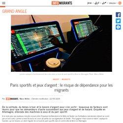 Paris sportifs et jeux d'argent : le risque de dépendance pour les migrants